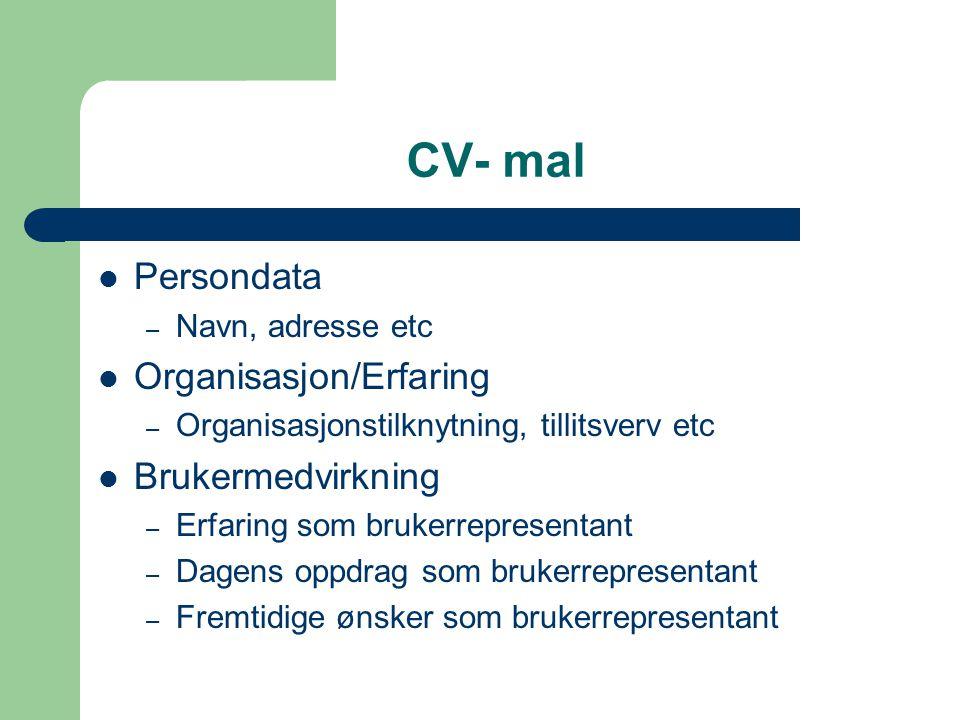 CV- mal Persondata Organisasjon/Erfaring Brukermedvirkning
