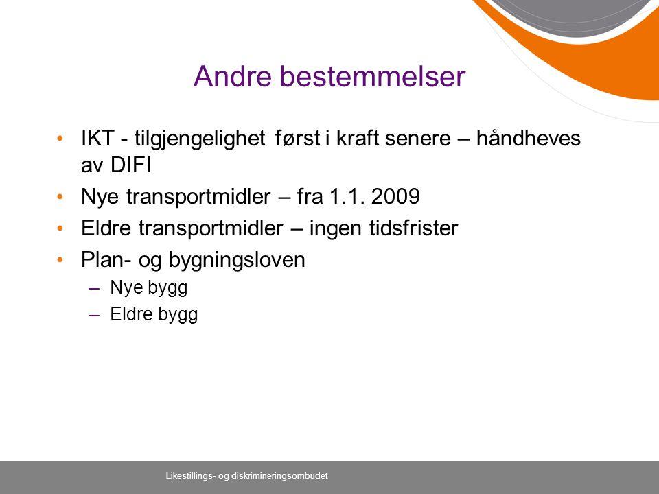 Andre bestemmelser IKT - tilgjengelighet først i kraft senere – håndheves av DIFI. Nye transportmidler – fra 1.1. 2009.