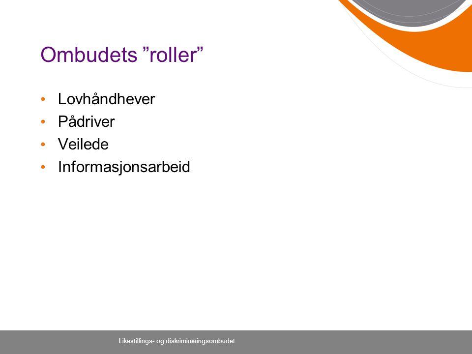 Ombudets roller Lovhåndhever Pådriver Veilede Informasjonsarbeid