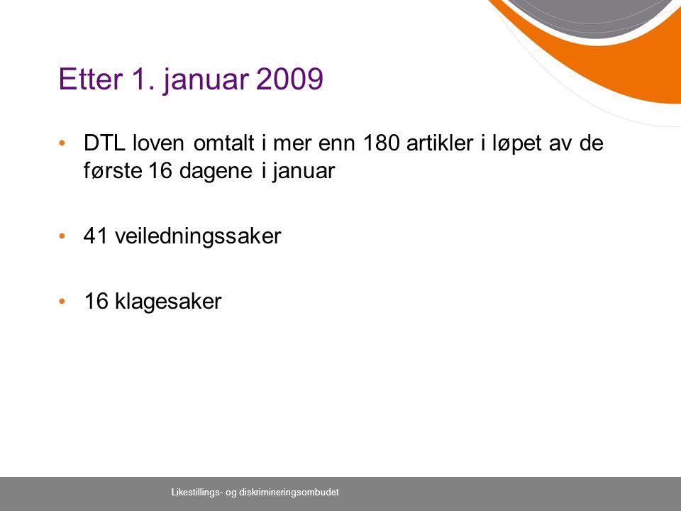 Etter 1. januar 2009 DTL loven omtalt i mer enn 180 artikler i løpet av de første 16 dagene i januar.