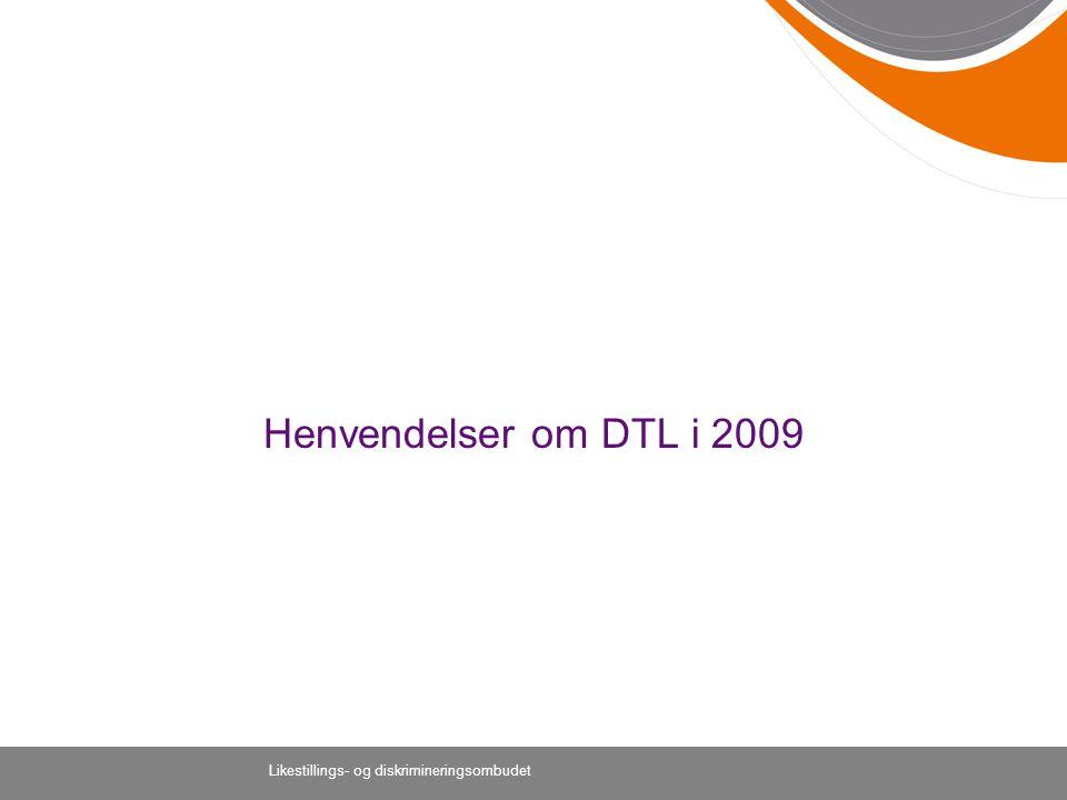 Henvendelser om DTL i 2009 Likestillings- og diskrimineringsombudet