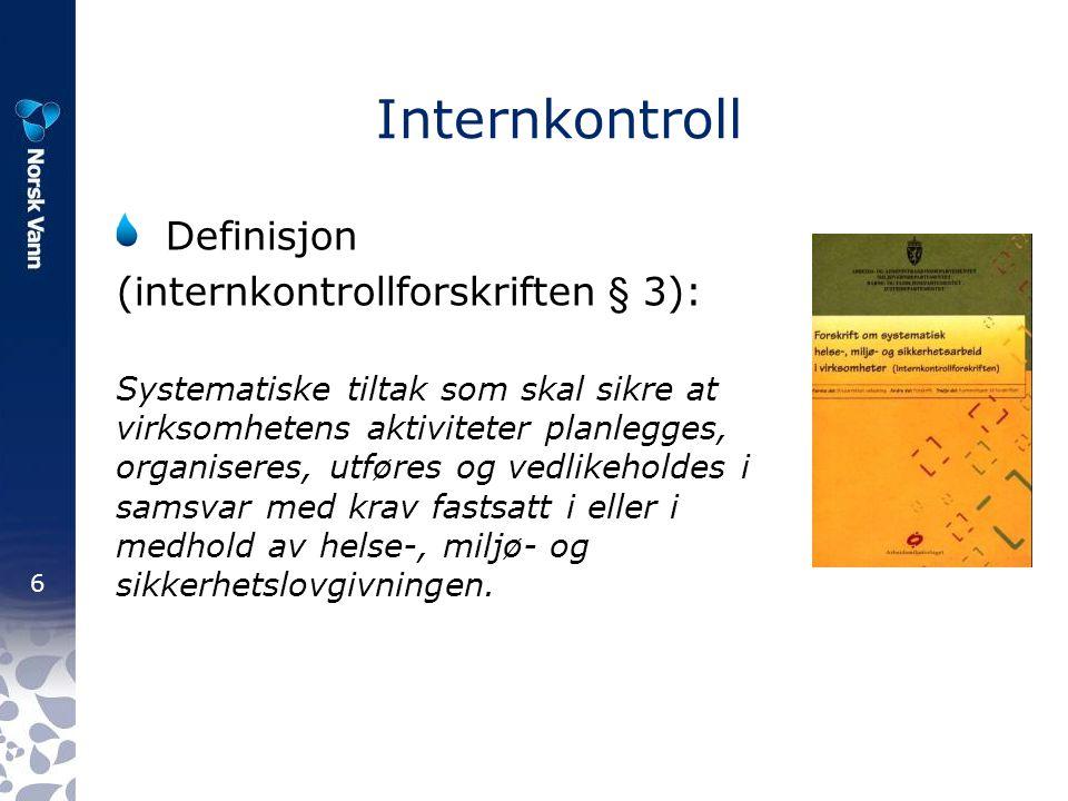 Internkontroll Definisjon (internkontrollforskriften § 3):