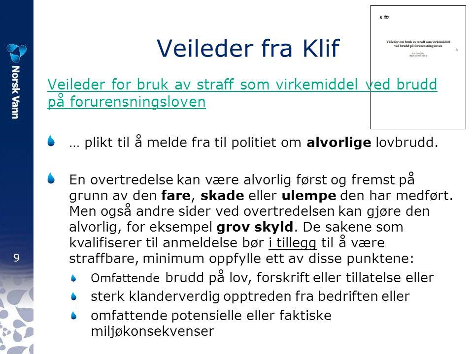 Veileder fra Klif Veileder for bruk av straff som virkemiddel ved brudd på forurensningsloven.