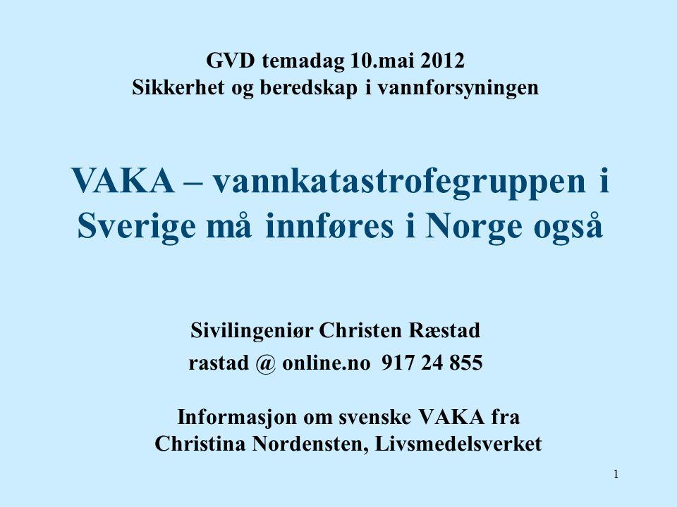VAKA – vannkatastrofegruppen i Sverige må innføres i Norge også