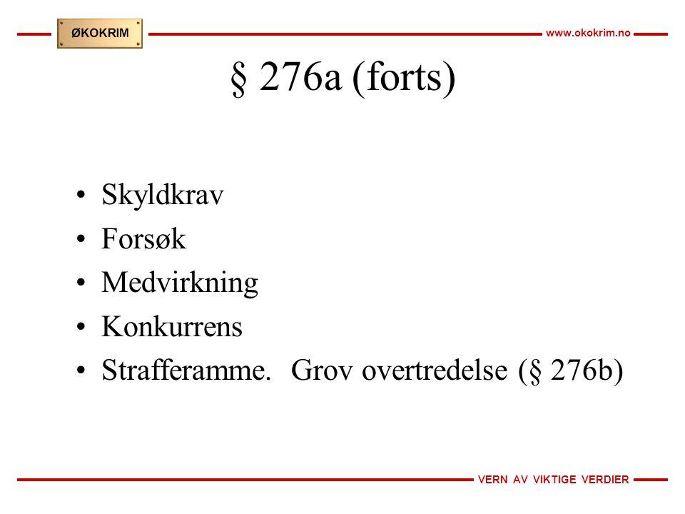§ 276a (forts) Skyldkrav Forsøk Medvirkning Konkurrens