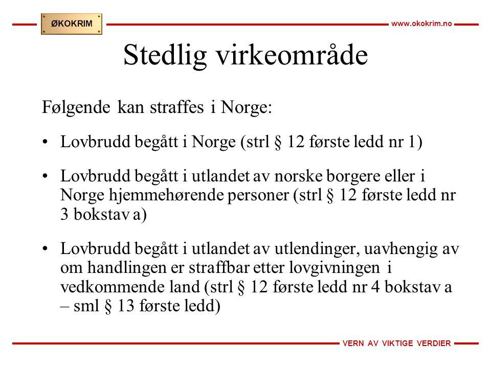 Stedlig virkeområde Følgende kan straffes i Norge: