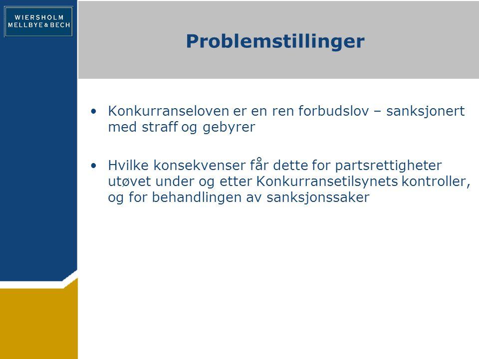 Problemstillinger Konkurranseloven er en ren forbudslov – sanksjonert med straff og gebyrer.