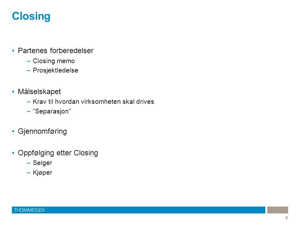 Closing Partenes forberedelser Målselskapet Gjennomføring