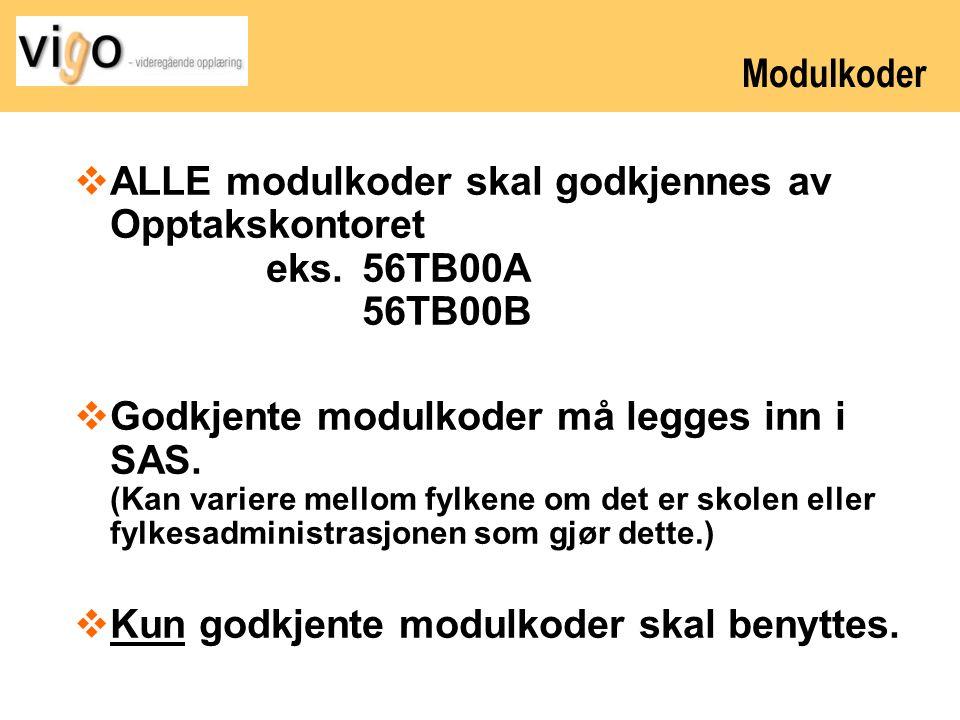 Modulkoder ALLE modulkoder skal godkjennes av Opptakskontoret eks. 56TB00A 56TB00B.
