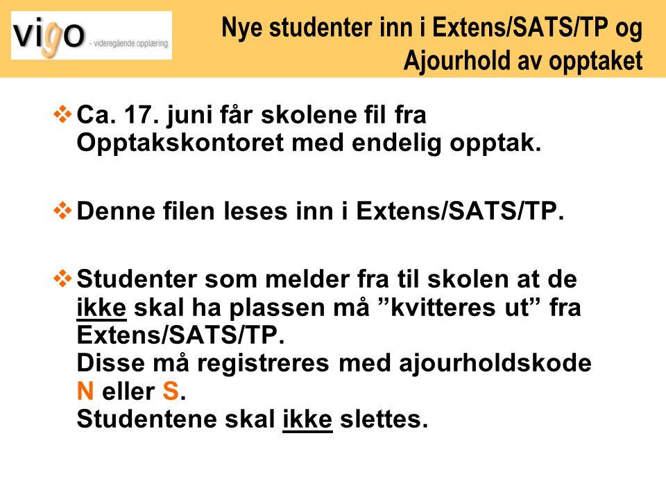 Nye studenter inn i Extens/SATS/TP og Ajourhold av opptaket
