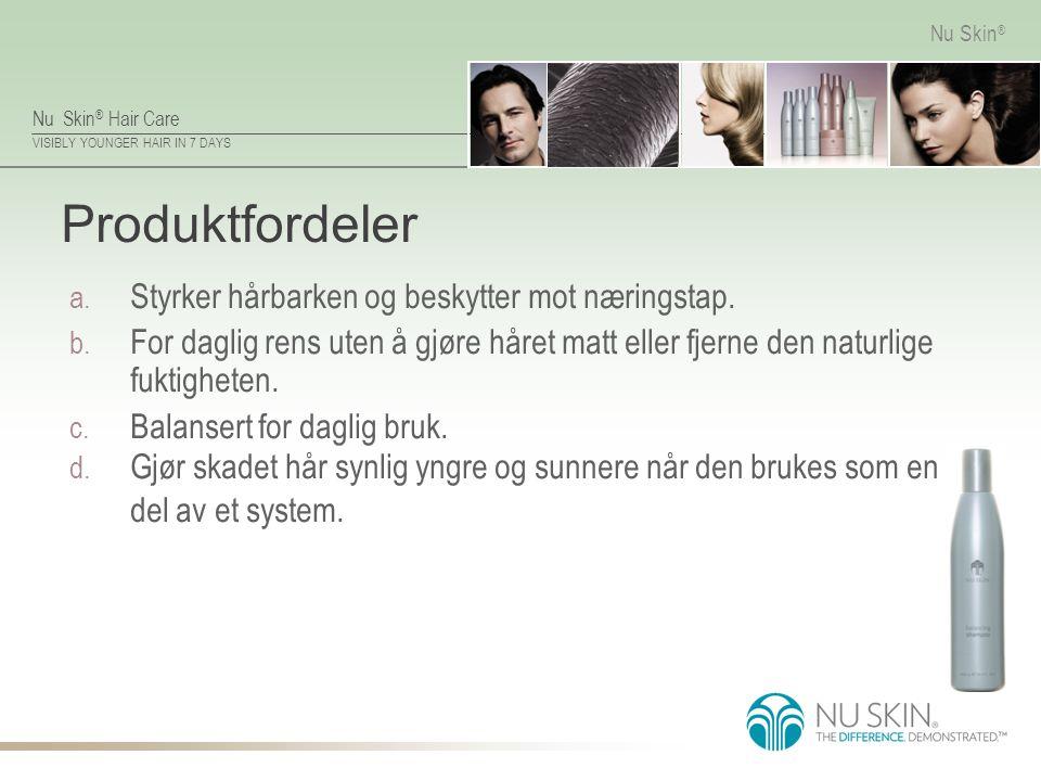 Produktfordeler Styrker hårbarken og beskytter mot næringstap.
