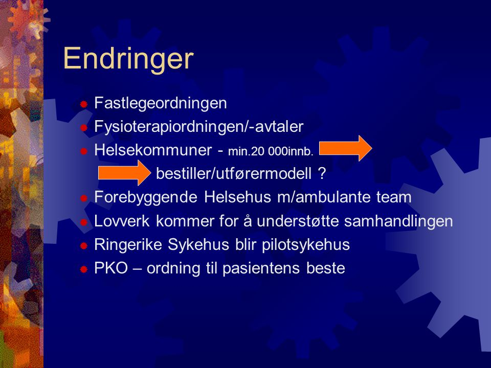 Endringer Fastlegeordningen Fysioterapiordningen/-avtaler