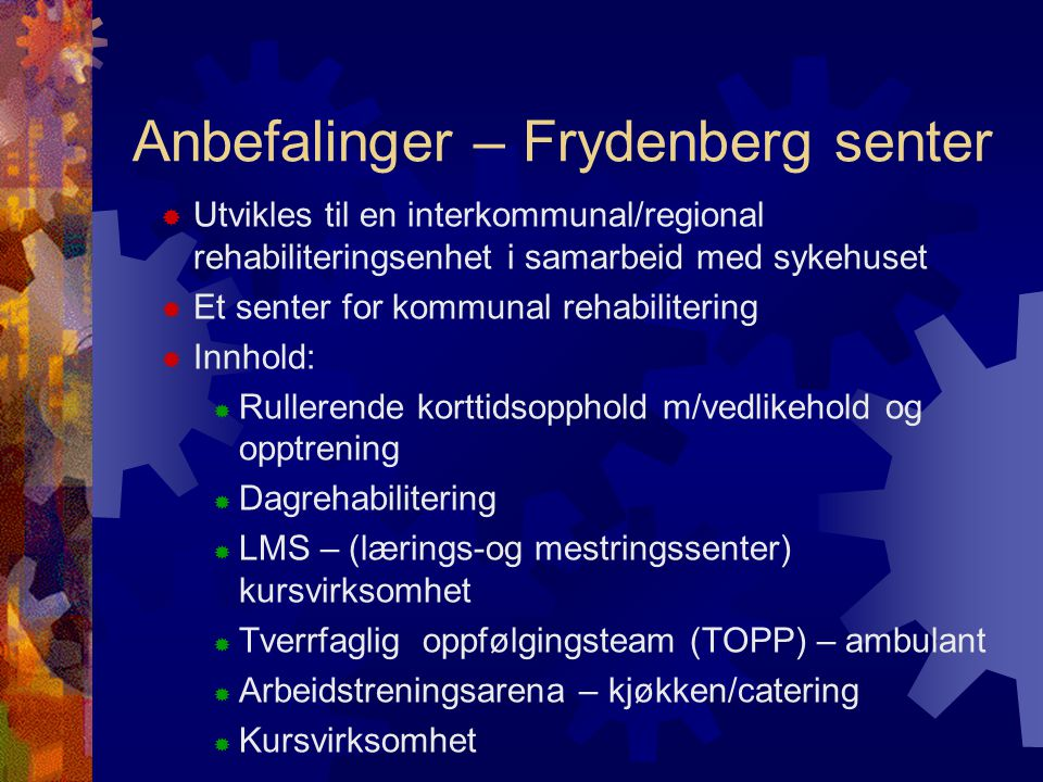 Anbefalinger – Frydenberg senter