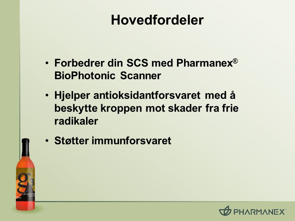 Hovedfordeler Forbedrer din SCS med Pharmanex® BioPhotonic Scanner