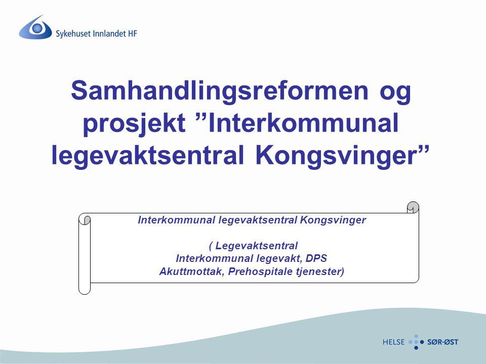 Samhandlingsreformen og prosjekt Interkommunal legevaktsentral Kongsvinger