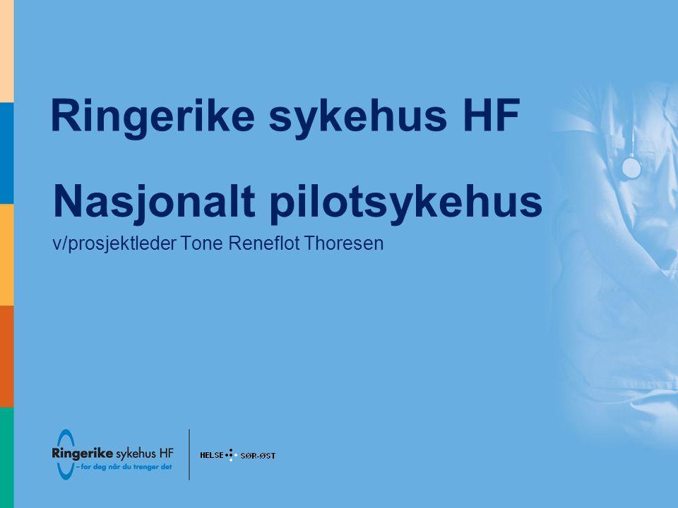 Nasjonalt pilotsykehus v/prosjektleder Tone Reneflot Thoresen
