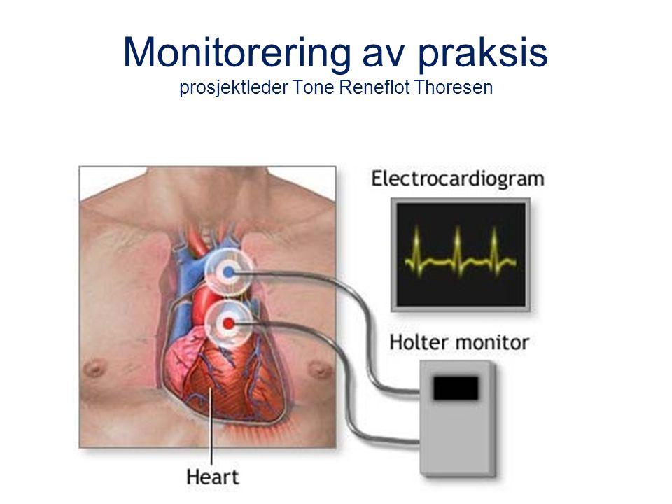 Monitorering av praksis prosjektleder Tone Reneflot Thoresen