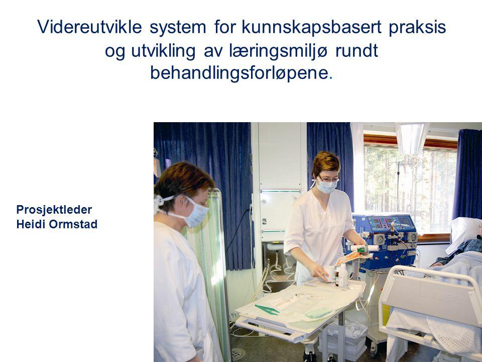 Videreutvikle system for kunnskapsbasert praksis og utvikling av læringsmiljø rundt behandlingsforløpene.