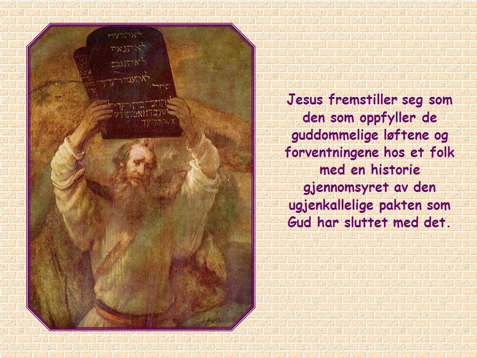 Jesus fremstiller seg som den som oppfyller de guddommelige løftene og forventningene hos et folk med en historie gjennomsyret av den ugjenkallelige pakten som Gud har sluttet med det.