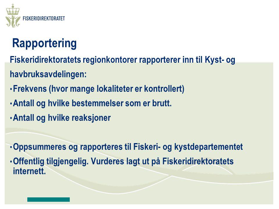 Rapportering Fiskeridirektoratets regionkontorer rapporterer inn til Kyst- og. havbruksavdelingen: