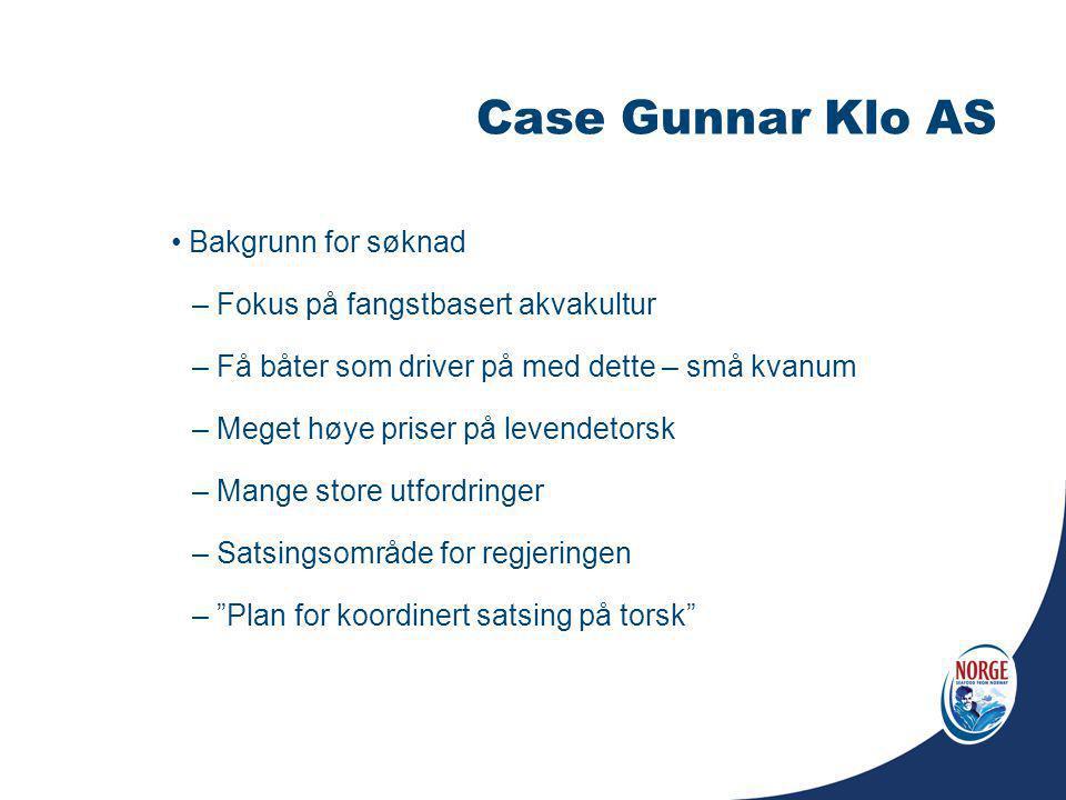 Case Gunnar Klo AS Bakgrunn for søknad