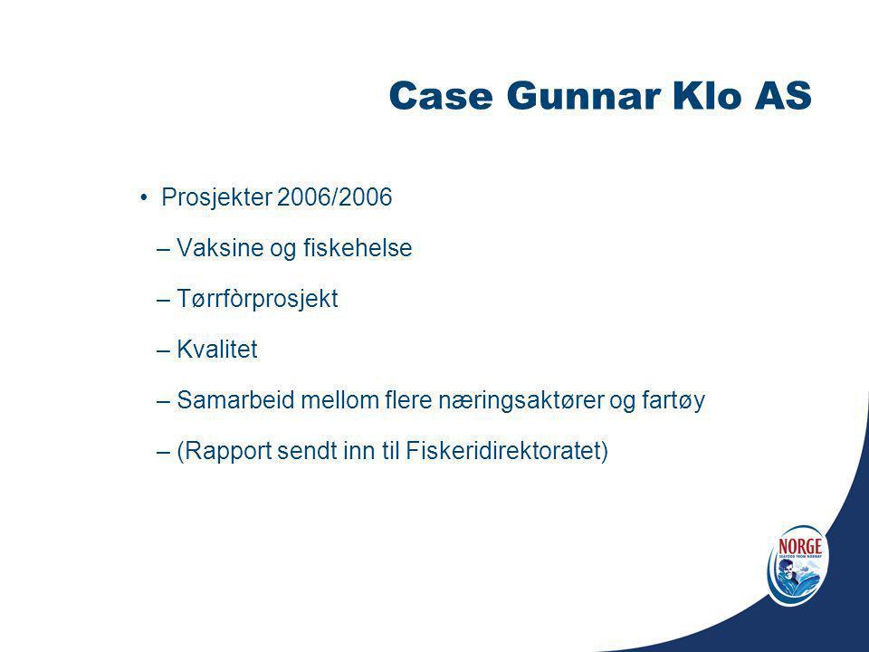Case Gunnar Klo AS Prosjekter 2006/2006 Vaksine og fiskehelse