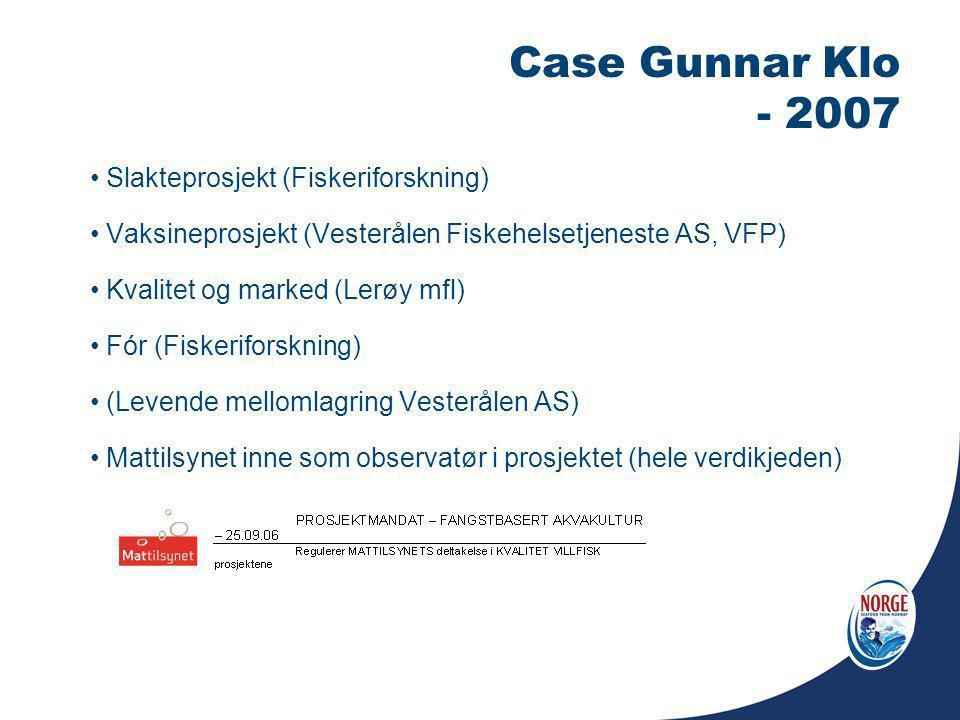 Case Gunnar Klo - 2007 Slakteprosjekt (Fiskeriforskning)