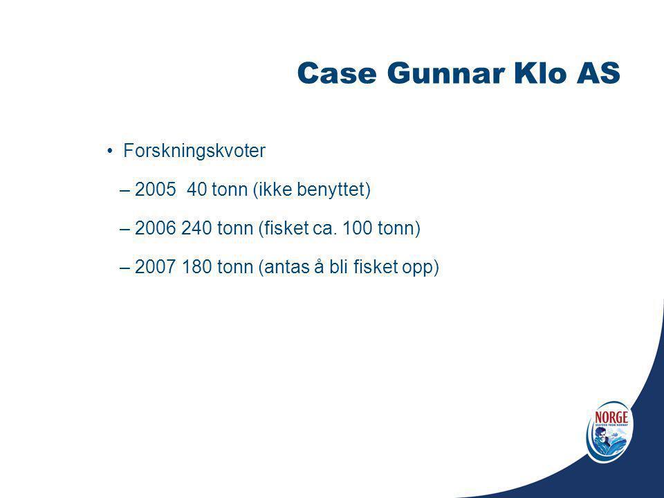Case Gunnar Klo AS Forskningskvoter 2005 40 tonn (ikke benyttet)