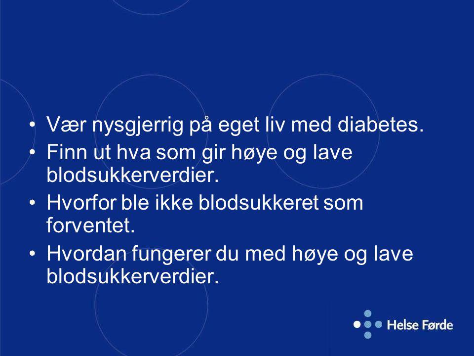Vær nysgjerrig på eget liv med diabetes.