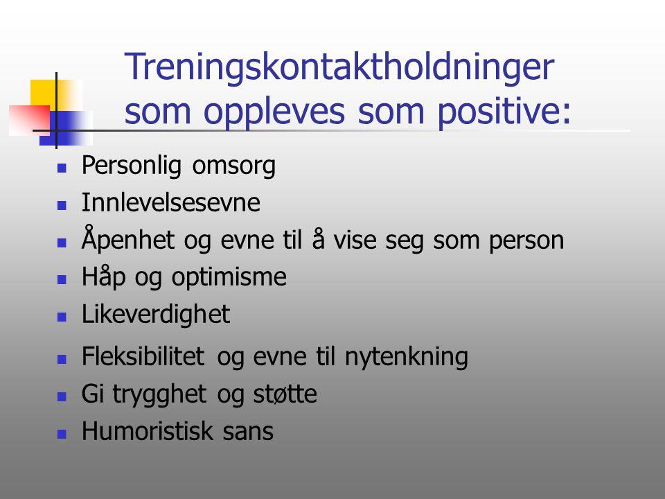 Treningskontaktholdninger som oppleves som positive: