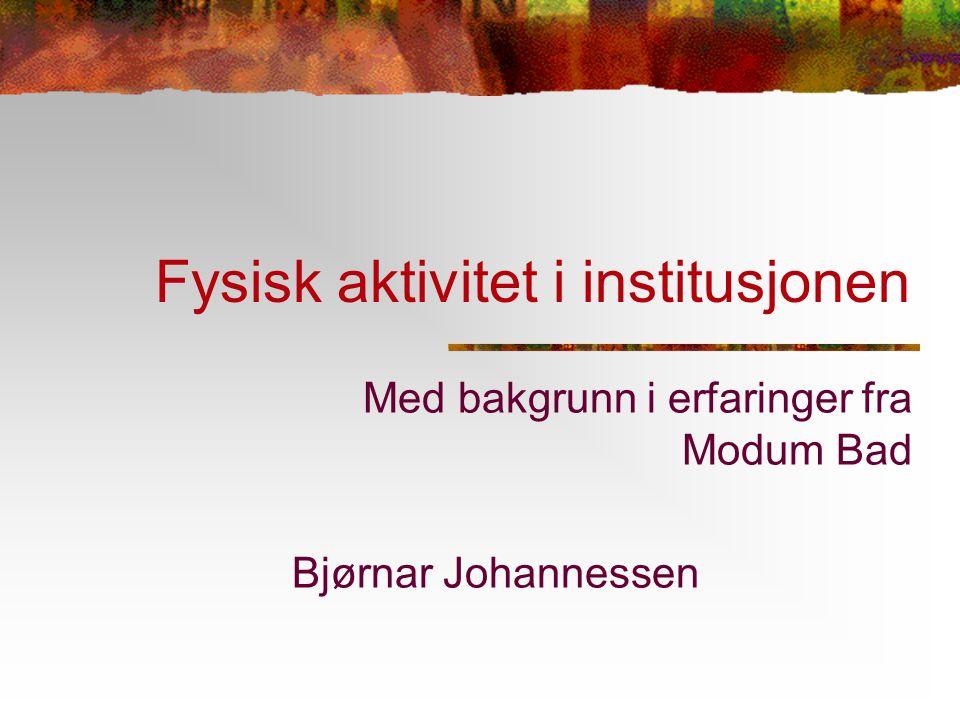 Fysisk aktivitet i institusjonen