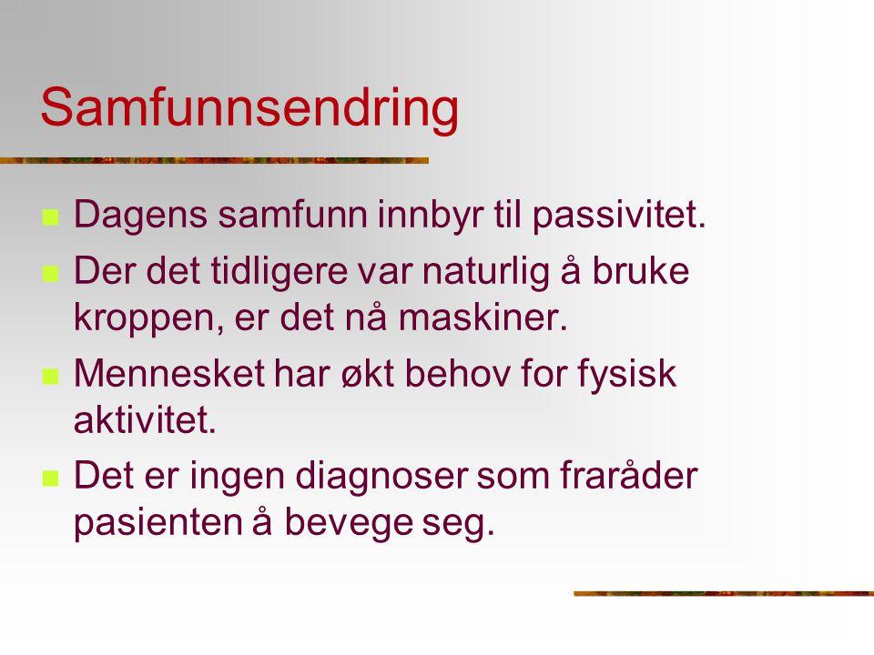 Samfunnsendring Dagens samfunn innbyr til passivitet.