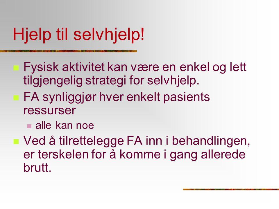 Hjelp til selvhjelp! Fysisk aktivitet kan være en enkel og lett tilgjengelig strategi for selvhjelp.
