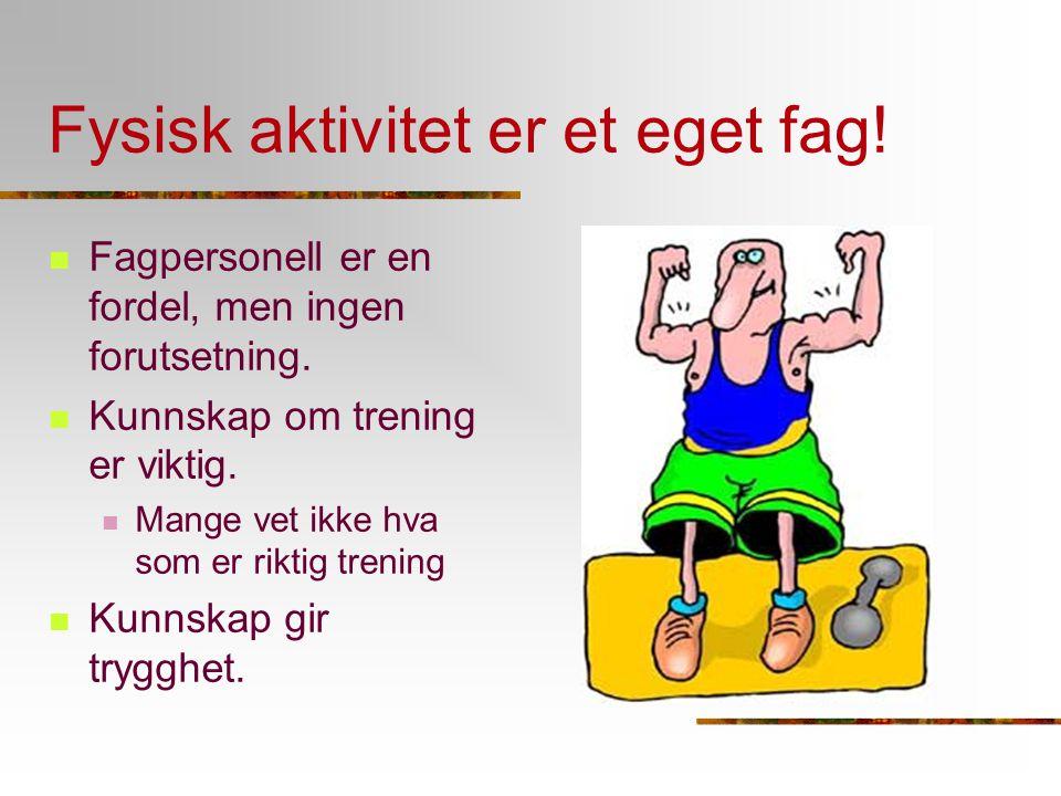 Fysisk aktivitet er et eget fag!