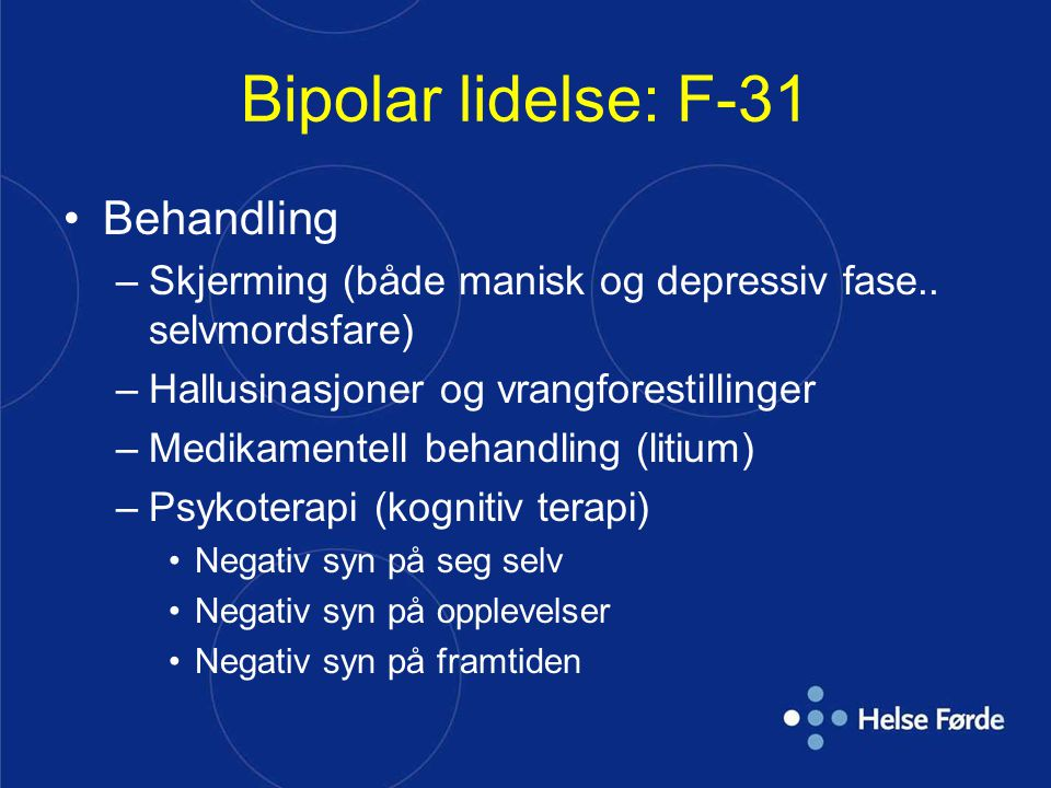 Bipolar lidelse: F-31 Behandling