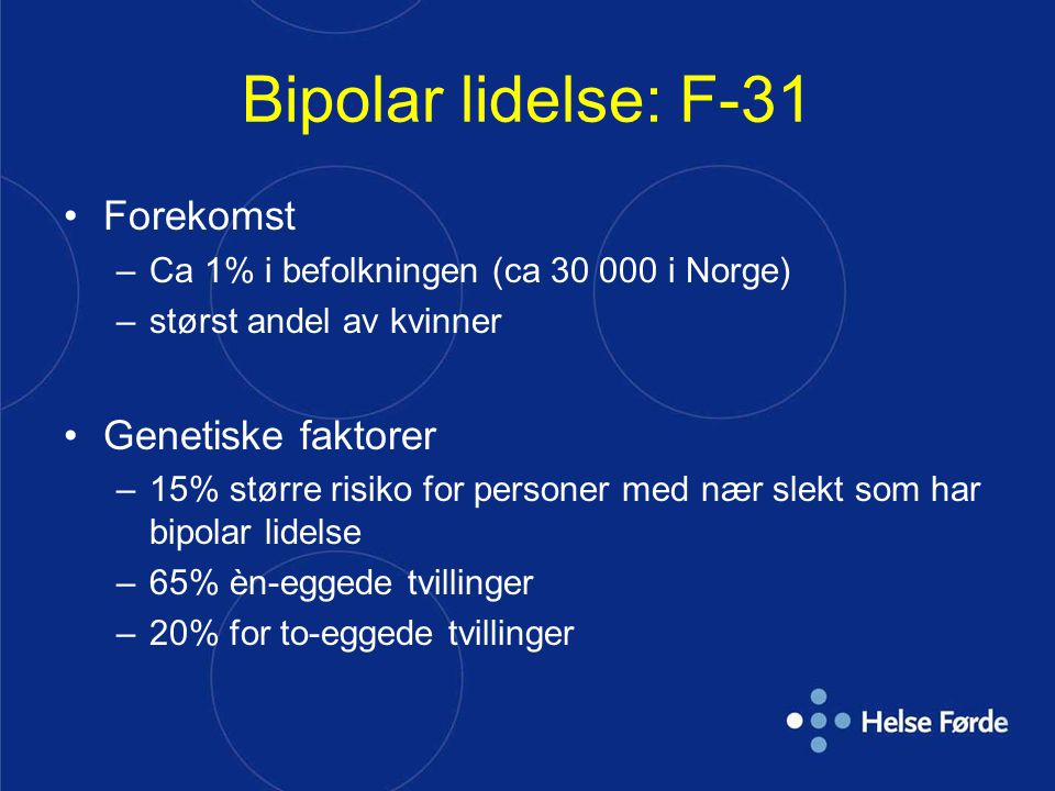 Bipolar lidelse: F-31 Forekomst Genetiske faktorer