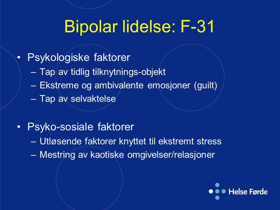 Bipolar lidelse: F-31 Psykologiske faktorer Psyko-sosiale faktorer