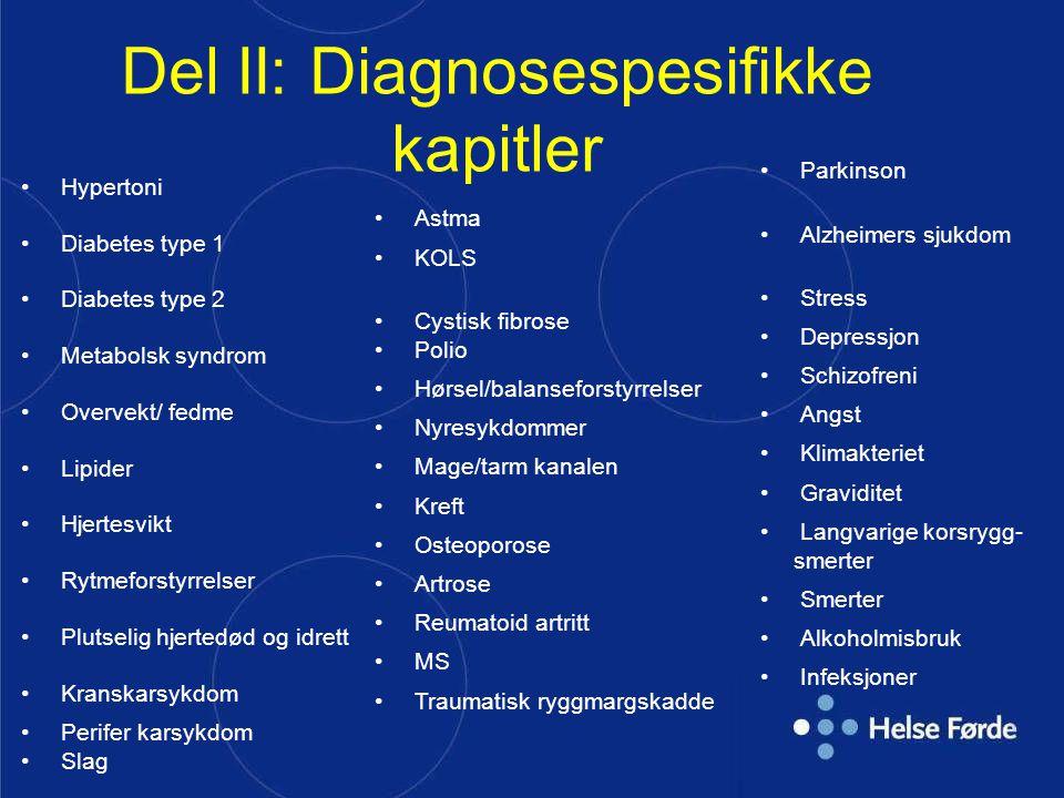 Del II: Diagnosespesifikke kapitler