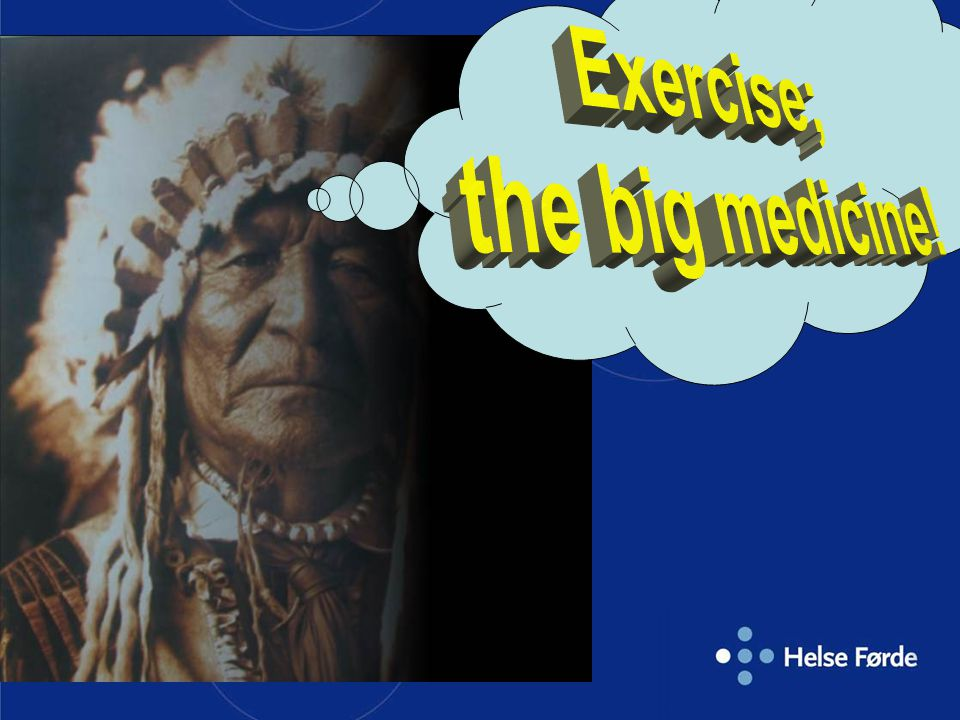 Exercise; the big medicine!