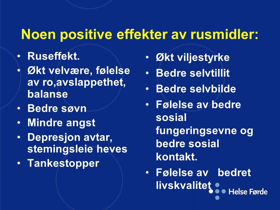 Noen positive effekter av rusmidler:
