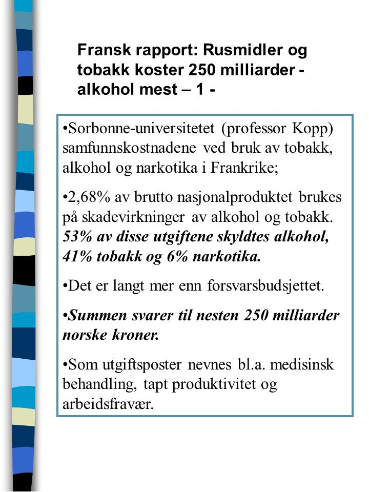 Fransk rapport: Rusmidler og tobakk koster 250 milliarder - alkohol mest – 1 -