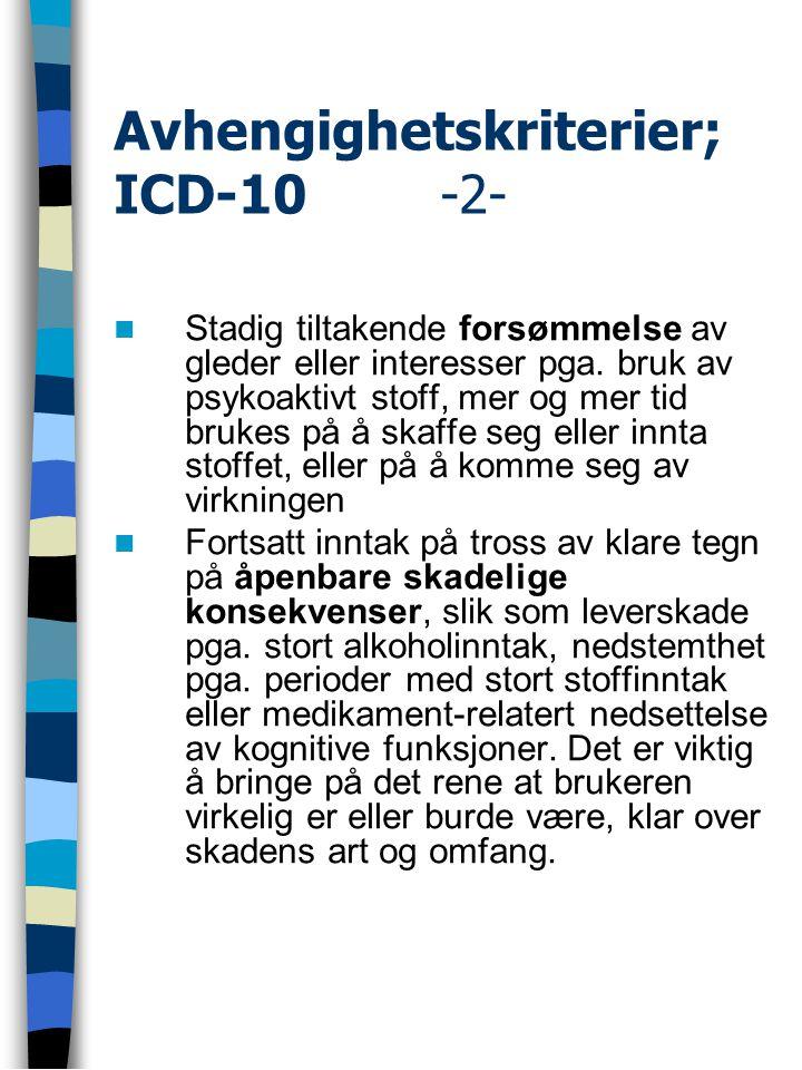 Avhengighetskriterier; ICD-10 -2-