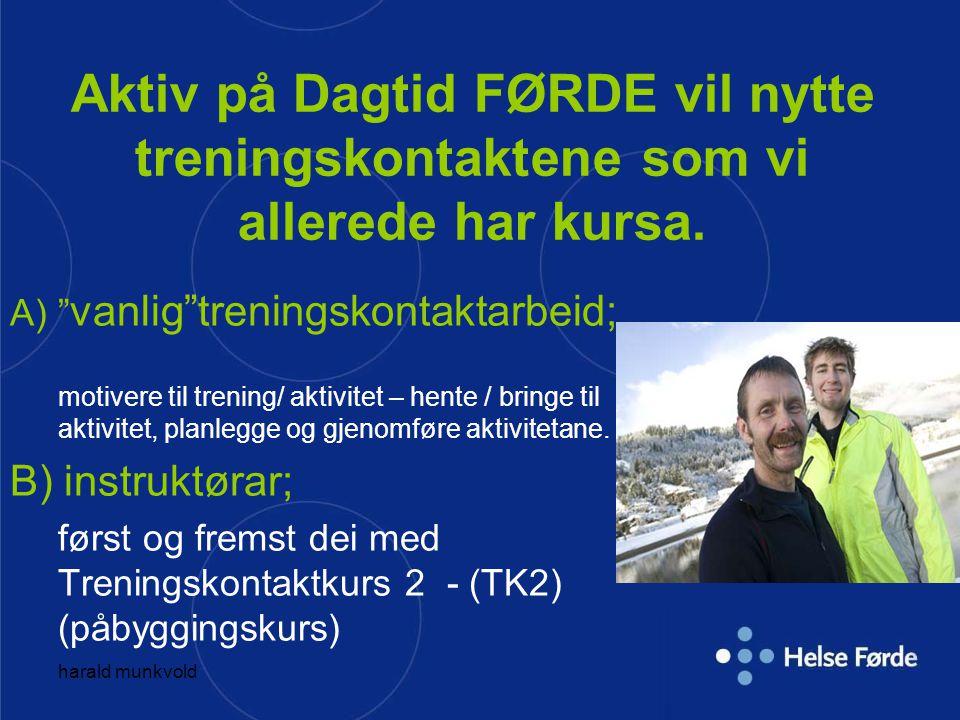 Aktiv på Dagtid FØRDE vil nytte treningskontaktene som vi allerede har kursa.