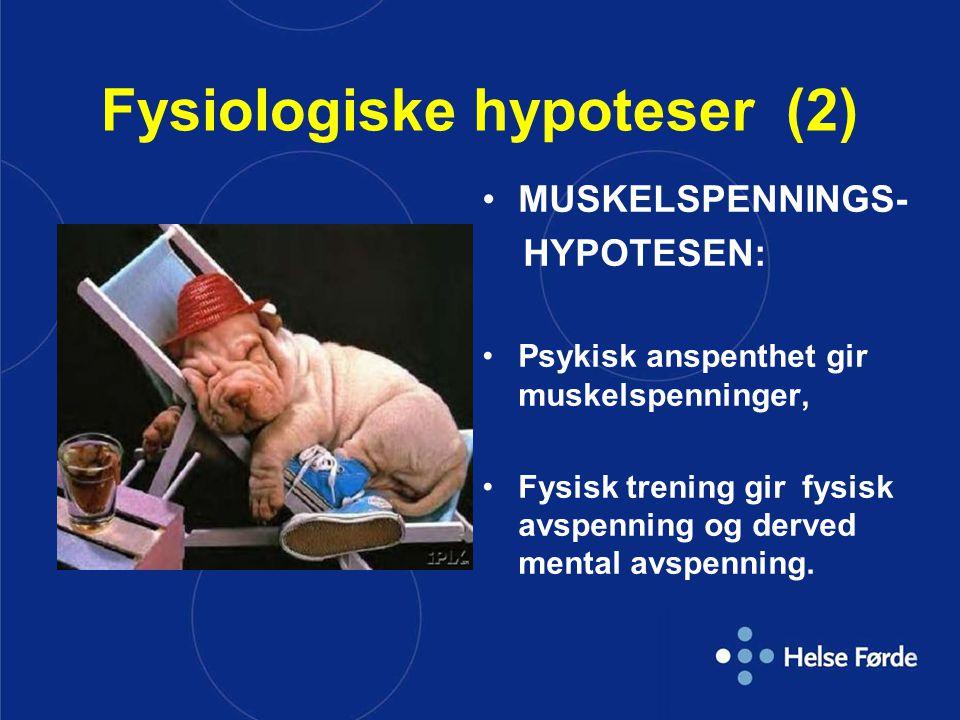 Fysiologiske hypoteser (2)