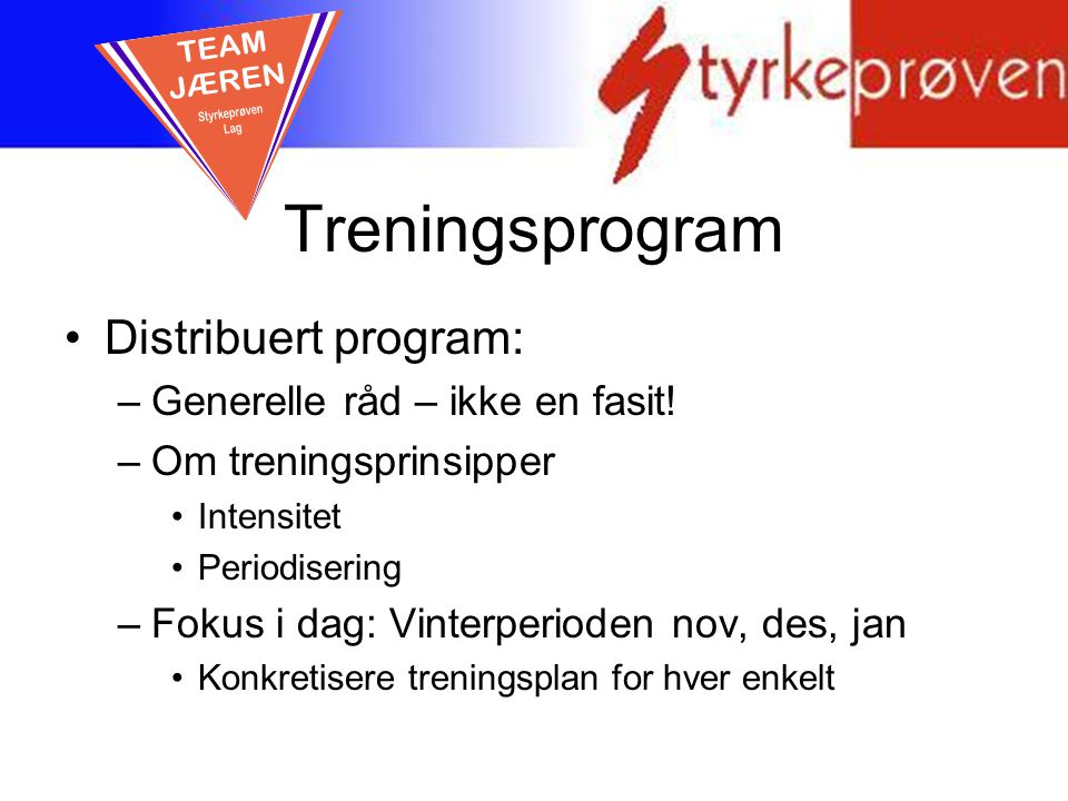 Treningsprogram TEAM JÆREN Distribuert program: