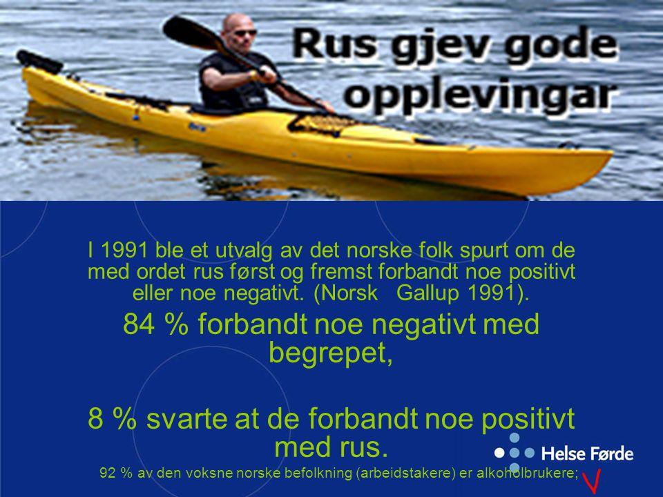 Norge er tilsynelatende et rusfiendtlig samfunn