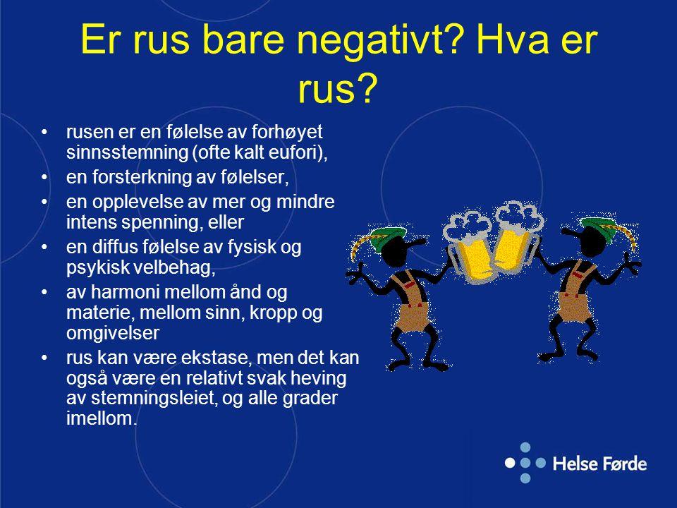 Er rus bare negativt Hva er rus