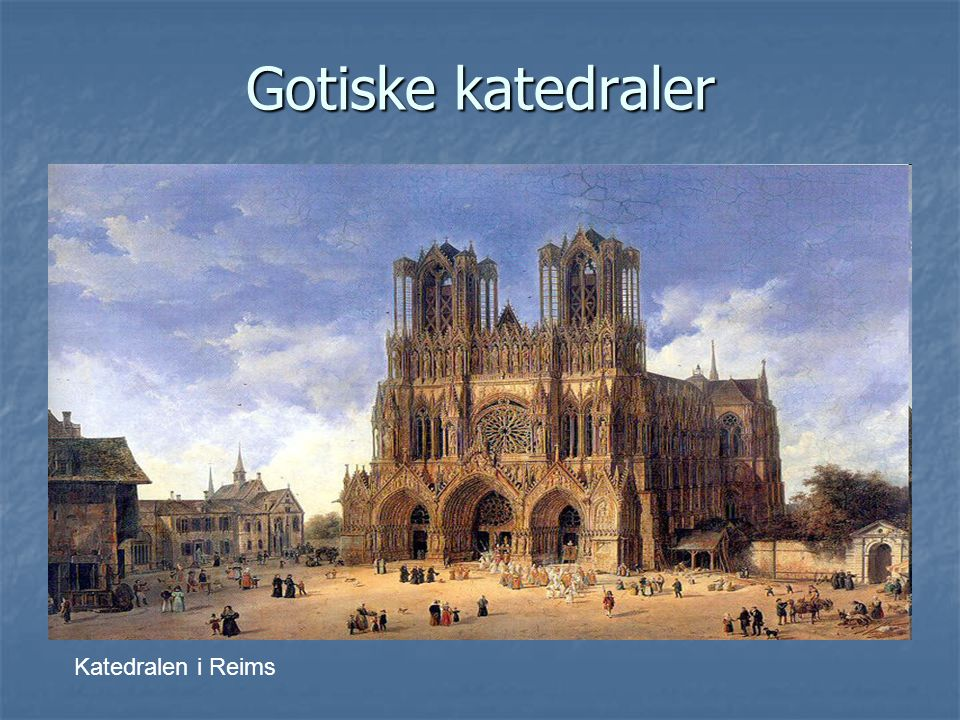 Gotiske katedraler Katedralen i Reims