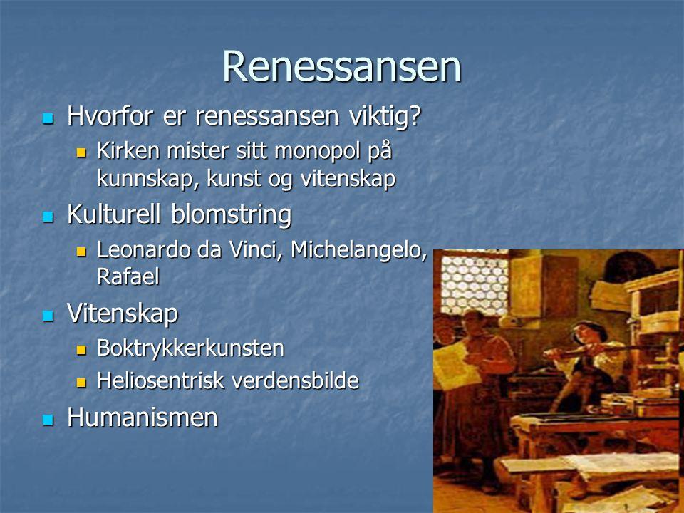 Renessansen Hvorfor er renessansen viktig Kulturell blomstring
