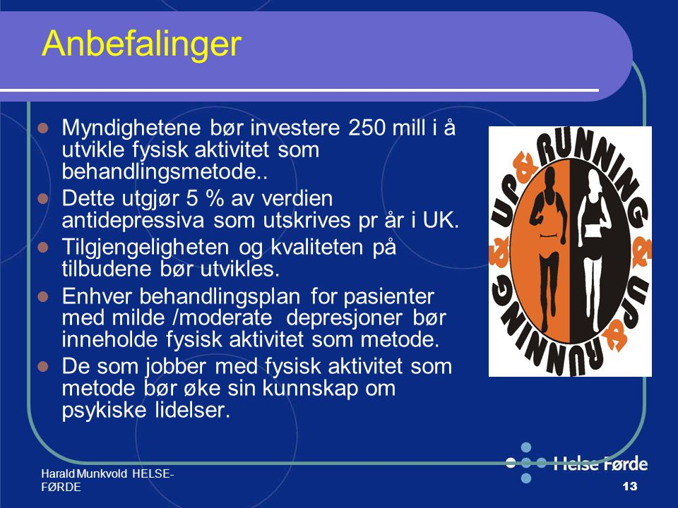Anbefalinger Myndighetene bør investere 250 mill i å utvikle fysisk aktivitet som behandlingsmetode..